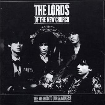 Lords of the New Church,the – The Method to Our Madness