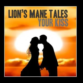 Lion's Mane Tales – Your Kiss - Single