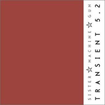 Sister Machine Gun – Transient 5.2 Ep