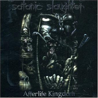 Satanic Slaughter – Afterlife Kingdom