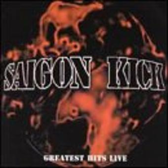 Saigon Kick – Greatest Hits Live