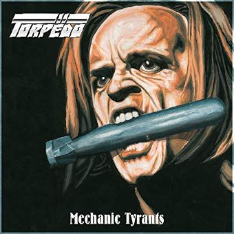Torpedo – Mechanic Tyrants (Black Vinyl) [Vinyl LP]