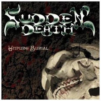 Sudden Death – Unpure Burial