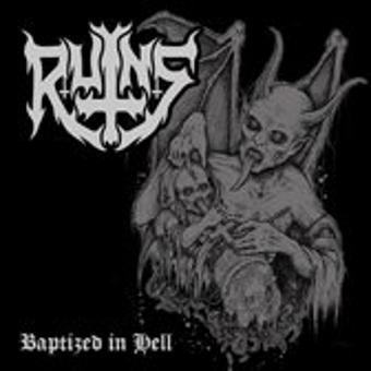 Ruins – Baptized in Hell