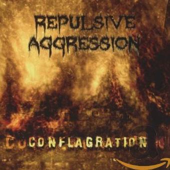 Repulsive Aggression – Conflagration
