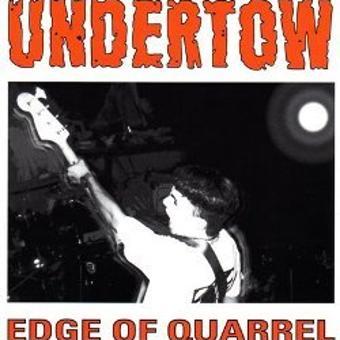 Undertow – Edge of Quarrel