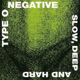 Type O Negative – Slow Deep and Hard