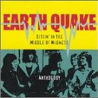 Earth Quake – Sittin'in the Middle of Madnes