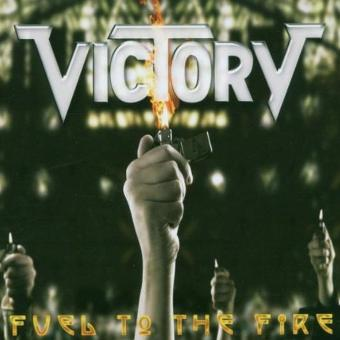 Victory – Fuel to the Fire,Ltd