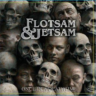 Flotsam and Jetsam – Once in a Deathtime