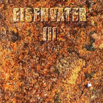 Eisenvater – III