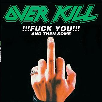 Overkill – Fuck You and Then Some