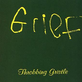 Throbbing Gristle – Grief