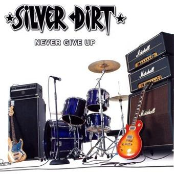 Silver Dirt – Never Give Up