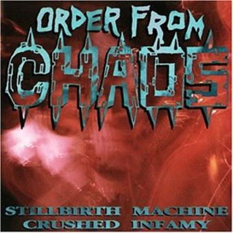 Order from Chaos – Stillbirth Machine/Crushed Inf