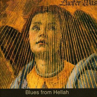 Lucifer Was – Blues from Hellah