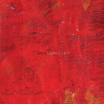 Nadja – Luminous Rot