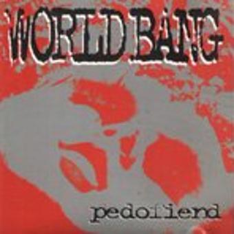 World Bang – Pedofiend/Ep