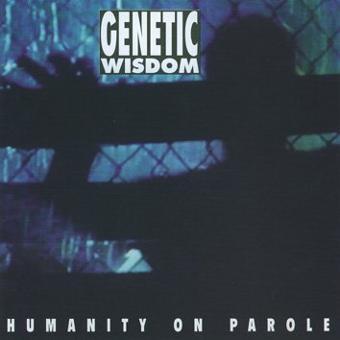Genetic Wisdom – Humanity on Parole