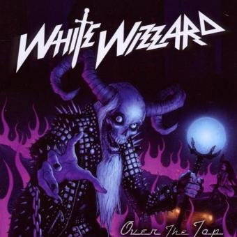 White Wizzard – Over the Top