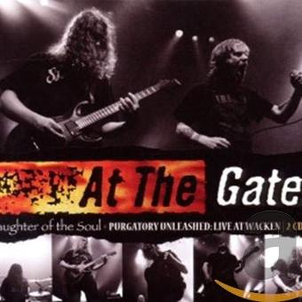 At the Gates – Slaughter of the Soul/Purgatory Unleashed