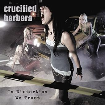 Crucified Barbara – In Distorsion We Trust