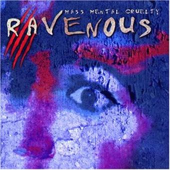 Ravenous – Mass Mental Cruelty