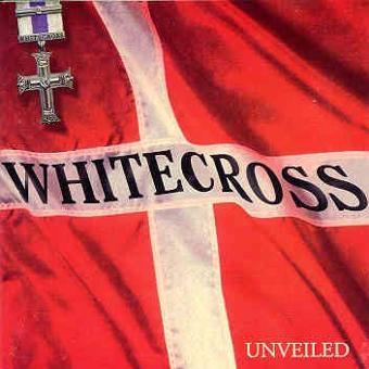 Whitecross – Unveiled