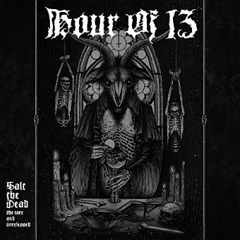 Hour of 13 – Salt the Dead: the Rare and Unreleased (2cd)