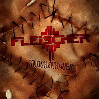 Fleischer – Knochenhauer (Digipak)