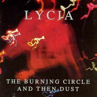 Lycia – Burning Circle & Then Dust