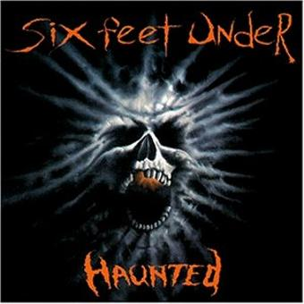 Six Feet Under – Haunted