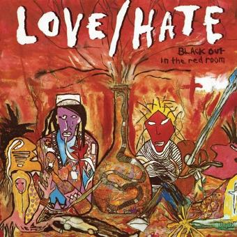 Love/Hate – Blackout in the red room (1990)