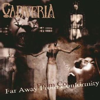 Cadaveria – Far Away from Conformity