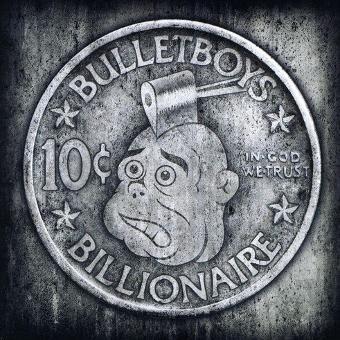 Bulletboys – 10c Bilionaire