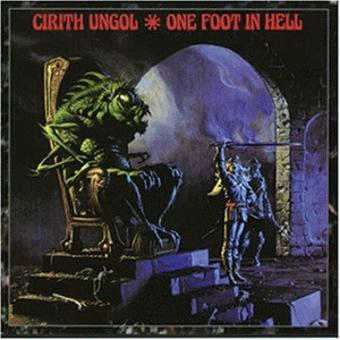 Cirith Ungol – One Foot in Hell