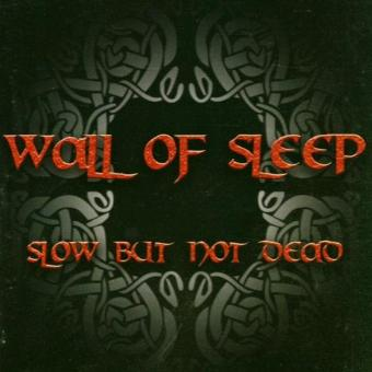 Wall of Sleep – Slow,But Not Dead