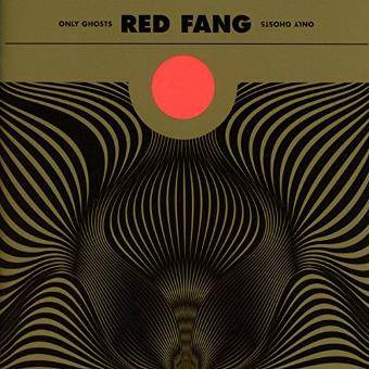 Red Fang – Only Ghosts (Ltd.Edition)