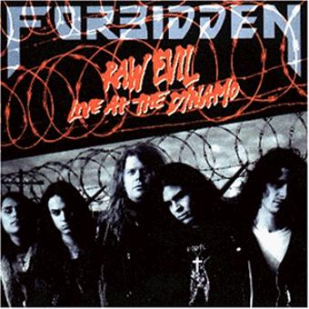 Forbidden – Raw Evil Live at the Dynamo