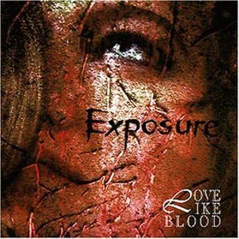 Love Like Blood – Exposure
