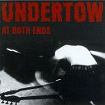 Undertow – At Both Ends