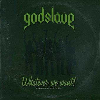 Godslave – Whatever We Want-a Tribute to Status Quo