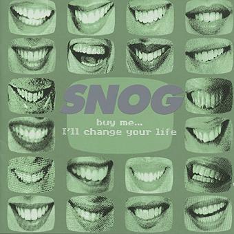 Snog – Buy Me..I Ll Change Your Life