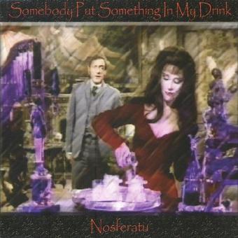 Nosferatu – Somebody Put Something in My d