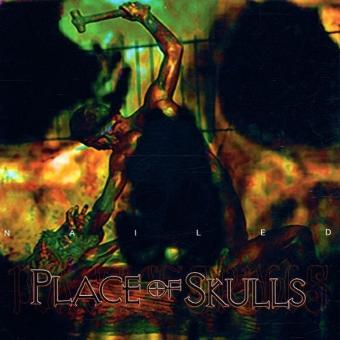 Place of Skulls – Nailed
