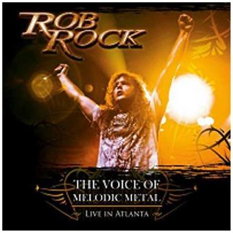 Rob Rock – The Voice Of Melodic Metal by Rob Rock