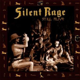 Silent Rage – Still Alive
