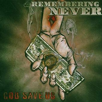Remembering Never – God Save Us