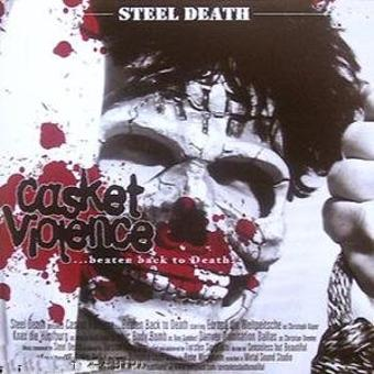 Steel Death – Casket Violence..Beaten Back T