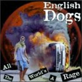 English Dogs – All the World's a Rage